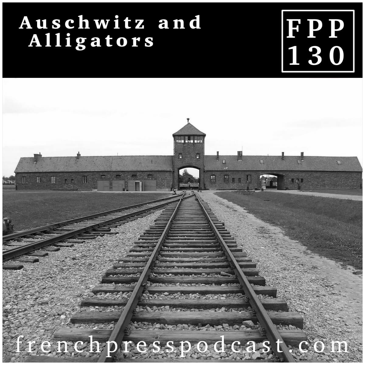 Auschwitz and Alligators Podcast