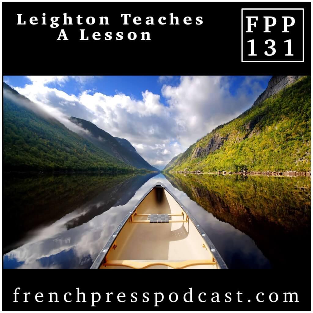 Leighton Teaches a Lesson