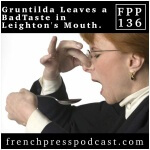Gruntilda Leaves a Bad Taste in Leighton's Mouth