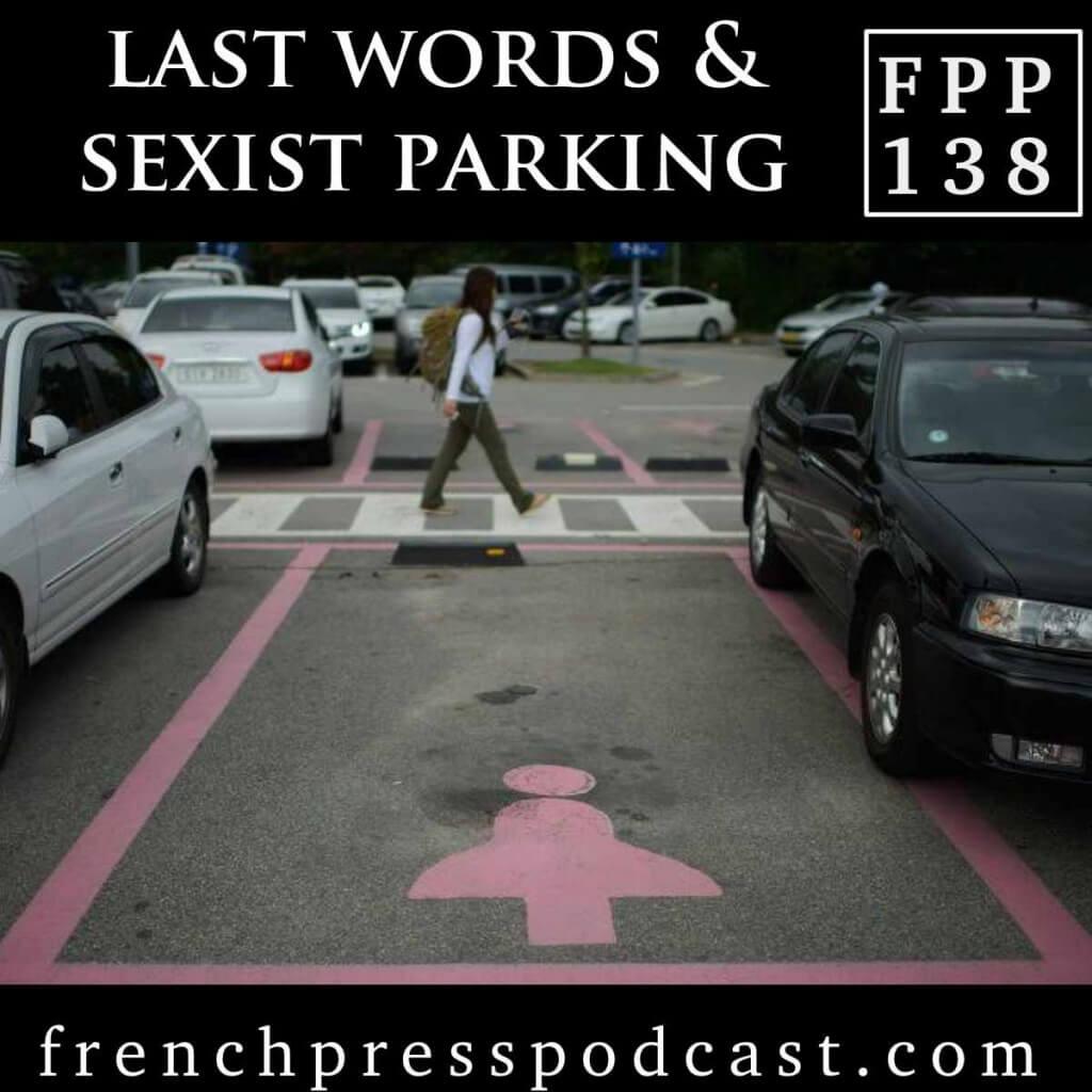 Last Words Sexist Parking