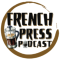 French Press Podcast