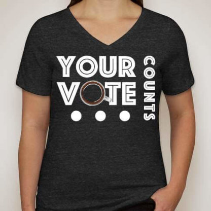 Your Vote Counts Shirt Women