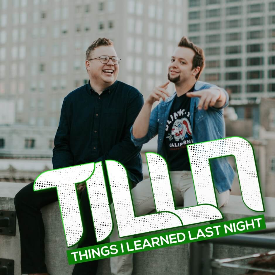 Things I Learned Last Night Podcast